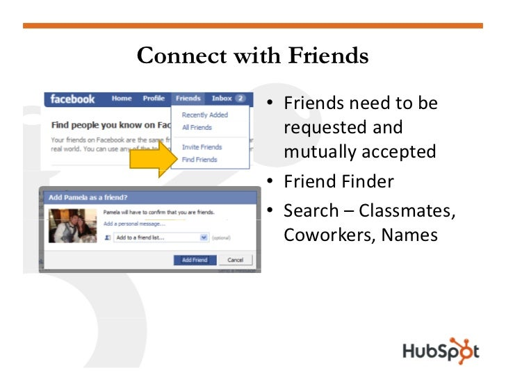 Connect with Friends            • Friendsneedtobe              requestedand                     t d d              m...