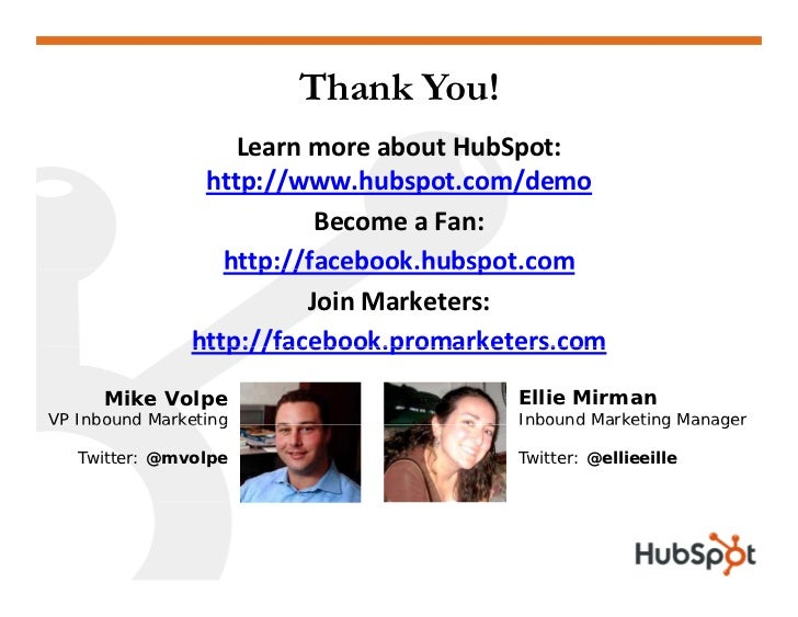 Thank You!                    LearnmoreaboutHubSpot:                 http://www.hubspot.com/demo                    p ...