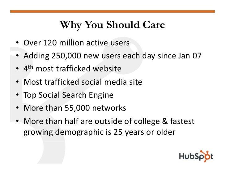 Why You Should Care •   Over120millionactiveusers •   Addi 250 000     Adding250,000newuserseachdaysinceJan07 ...