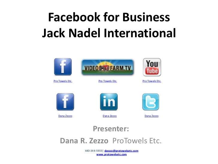 Facebook for Business  Jack Nadel International<br />Pro Towels Etc.<br />Pro Towels Etc.<br />Pro Towels Etc.<br />Dana Z...