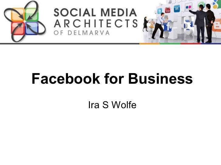 Facebook for Business Ira S Wolfe