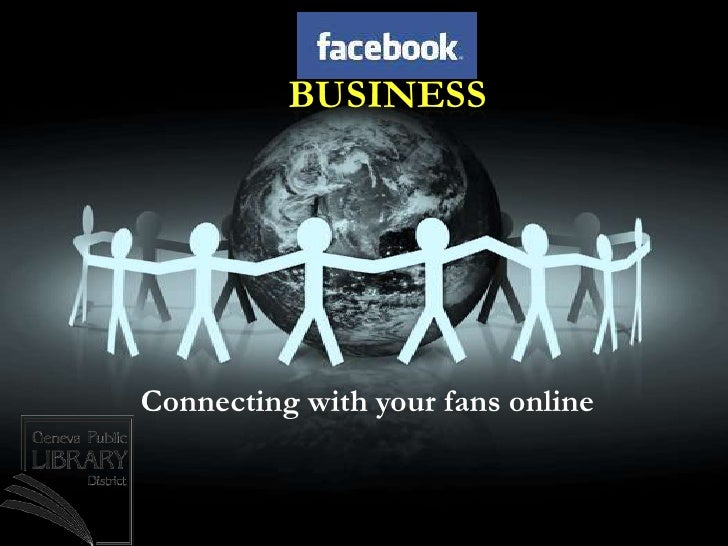 BUSINESS<br />Connecting with your fans online<br />