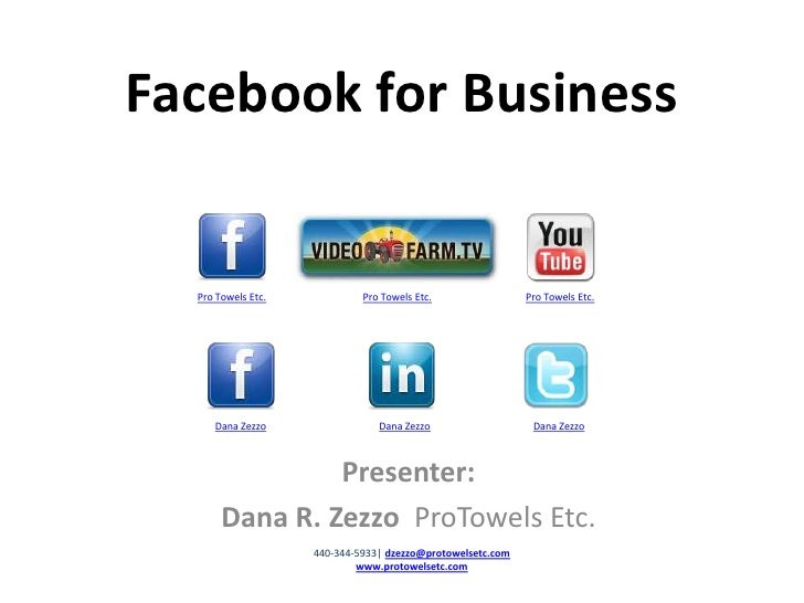 Facebookfor Business  <br />Pro Towels Etc.<br />Pro Towels Etc.<br />Pro Towels Etc.<br />Dana Zezzo<br />Dana Zezzo<br /...