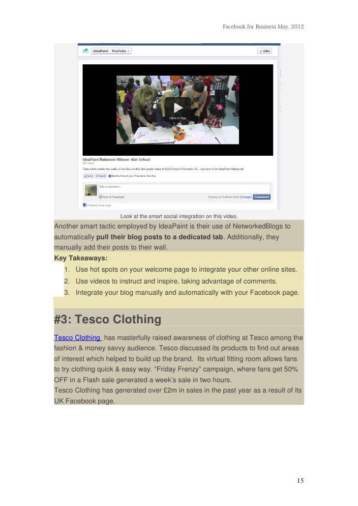 Facebook for Business May, 2012                      Look at the smart social integration on this video.Another smart tact...