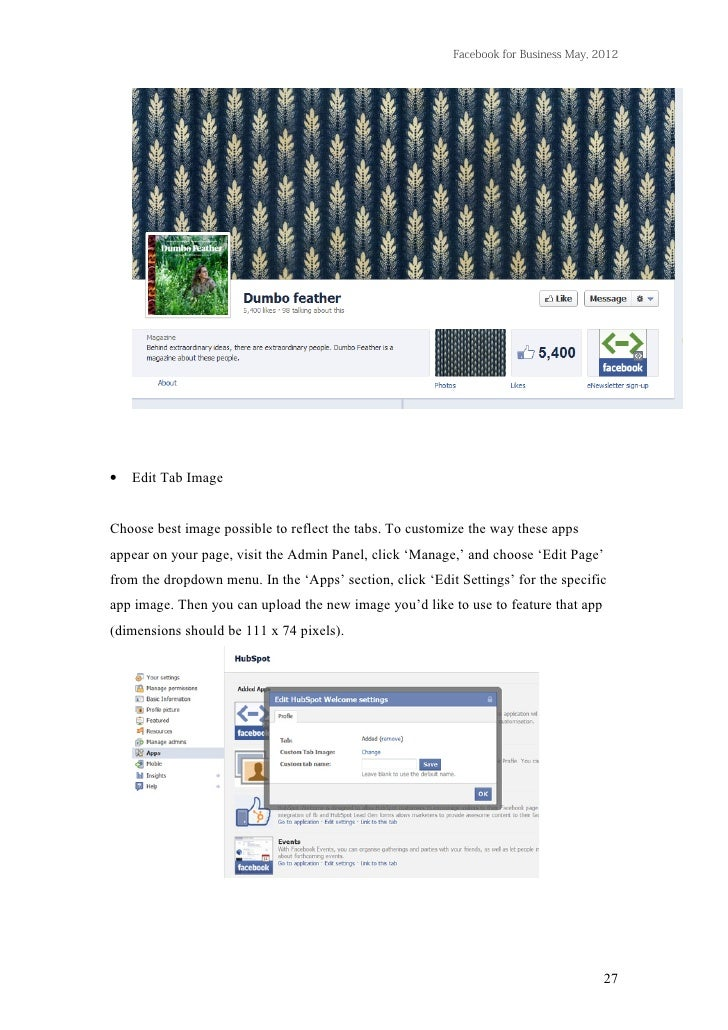Facebook for Business May, 2012•   Edit Tab ImageChoose best image possible to reflect the tabs. To customize the way thes...