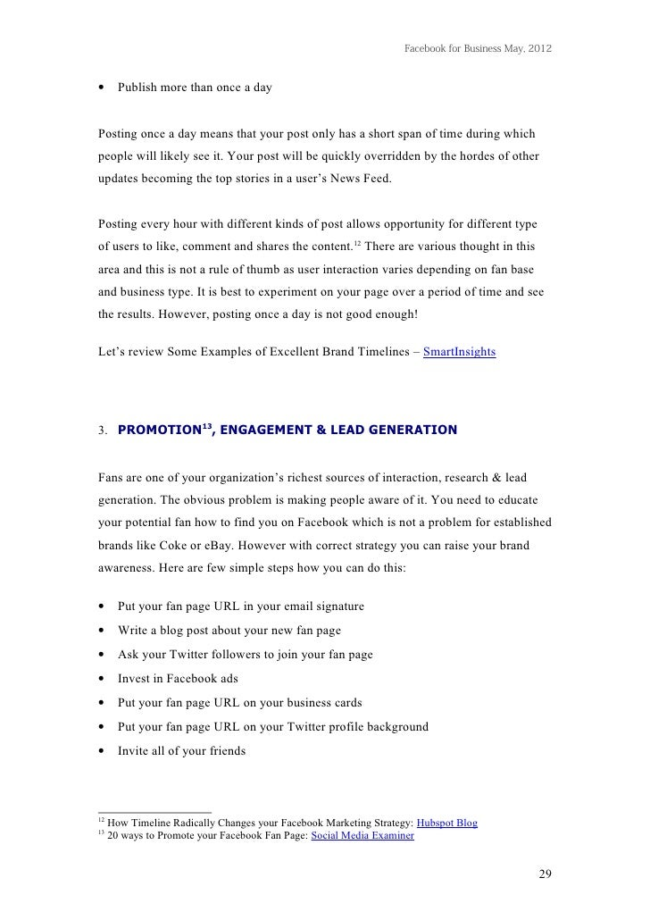 Facebook for Business May, 2012•      Publish more than once a dayPosting once a day means that your post only has a short...