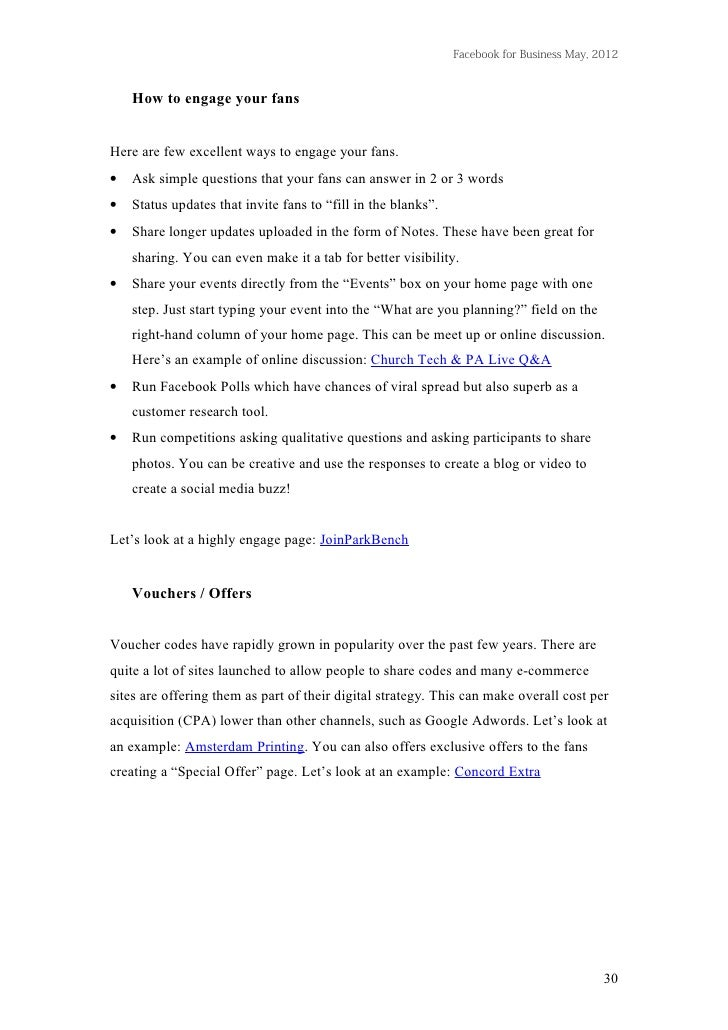 Facebook for Business May, 2012    How to engage your fansHere are few excellent ways to engage your fans.•   Ask simple q...