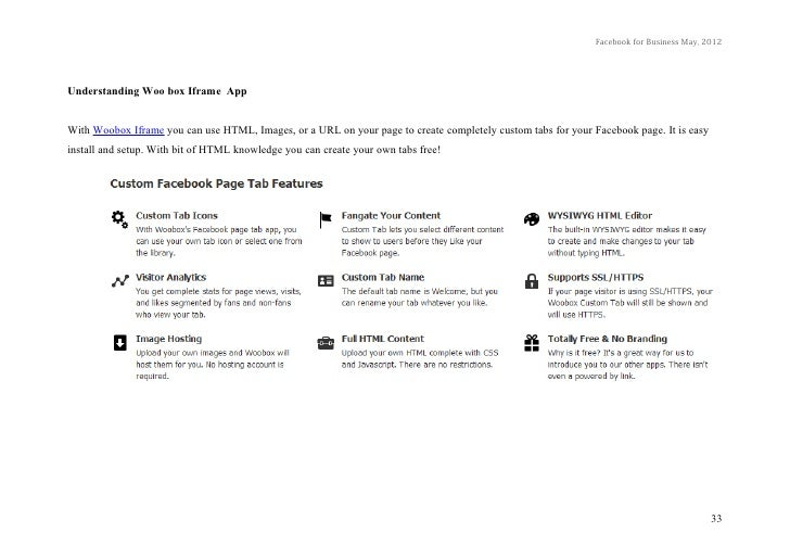 Facebook for Business May, 2012Understanding Woo box Iframe AppWith Woobox Iframe you can use HTML, Images, or a URL on yo...