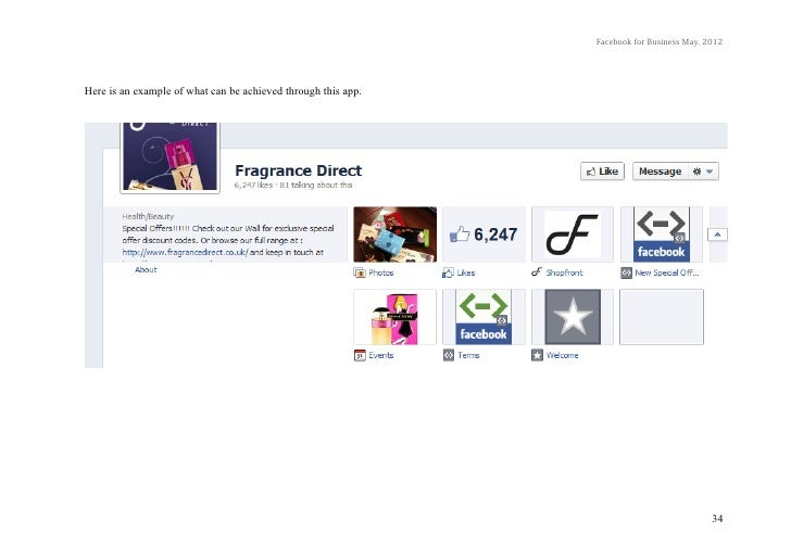 Facebook for Business May, 2012Here is an example of what can be achieved through this app.                               ...