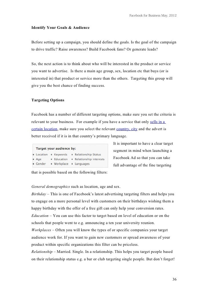 Facebook for Business May, 2012Identify Your Goals & AudienceBefore setting up a campaign, you should define the goals. Is...