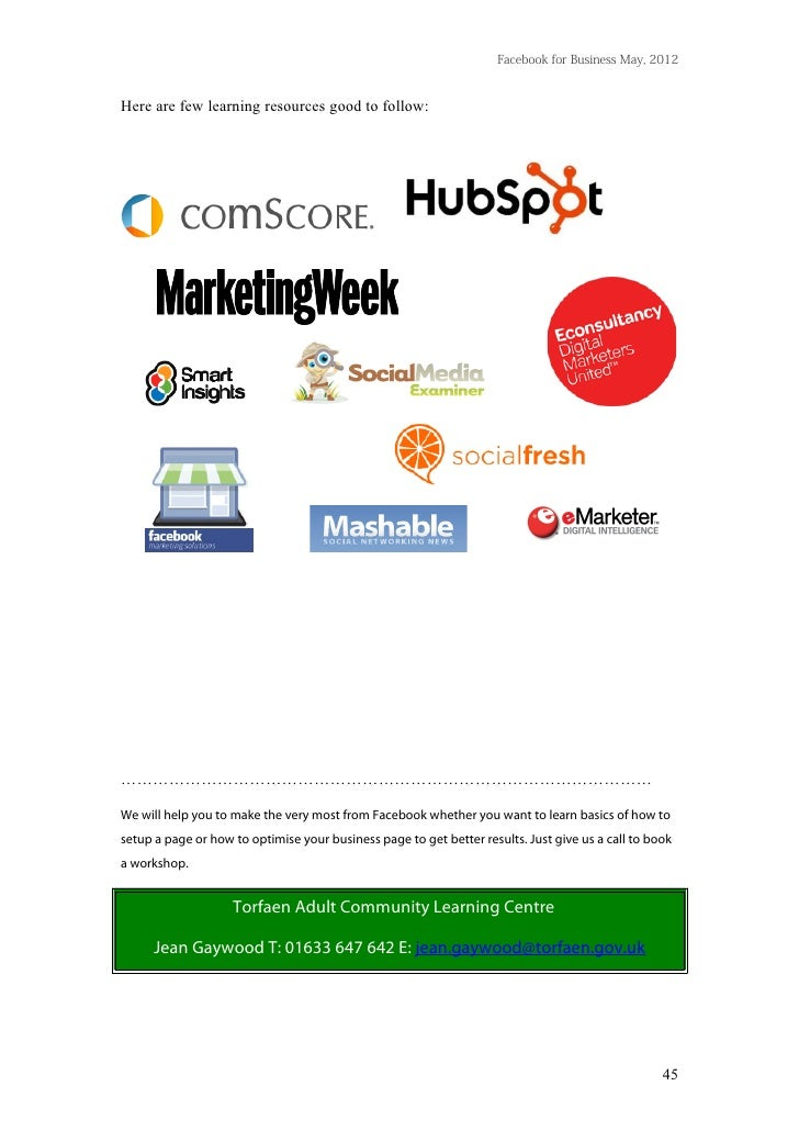Facebook for Business May, 2012Here are few learning resources good to follow:………………………………………………………………………………………We will hel...