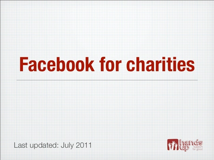 Facebook for charitiesLast updated: July 2011