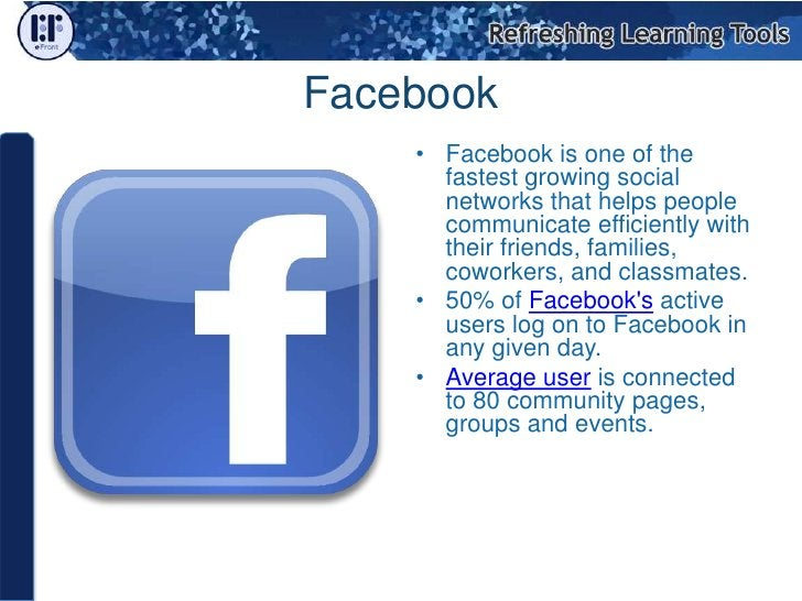 How can we use Facebook for e-Learning? Some of the Facebook users are your learners and they know how to use Facebook eff...