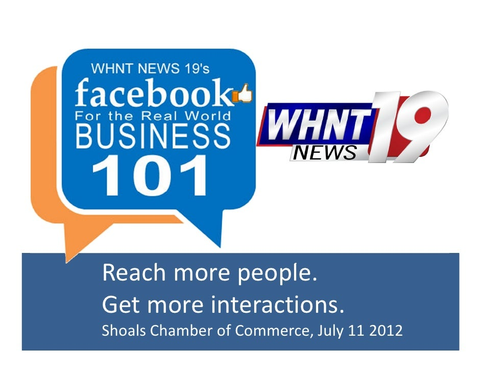 Reach more people.Get more interactions.Shoals Chamber of Commerce, July 11 2012