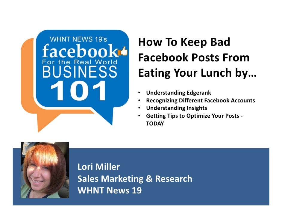 How To Keep Bad              Facebook Posts From              Eating Your Lunch by…             •   Understanding Edgerank...