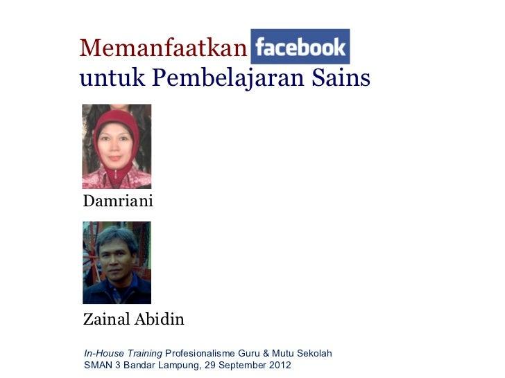 Memanfaatkanuntuk Pembelajaran SainsDamrianiZainal AbidinIn-House Training Profesionalisme Guru & Mutu SekolahSMAN 3 Banda...