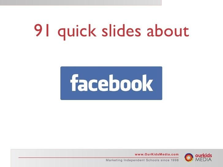 91 quick slides about                                         w w w.O u r K i d s M e d i a .c o m          M a r ke ti n ...