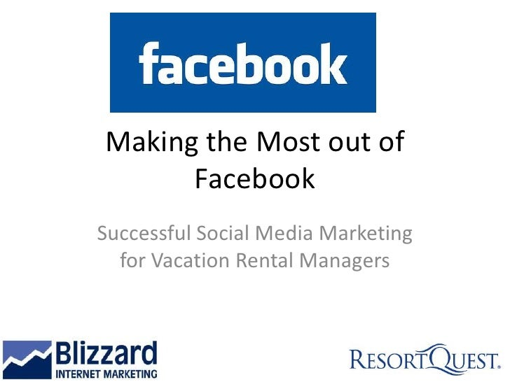 Making the Most out of Facebook<br />Successful Social Media Marketing for Vacation Rental Managers<br />