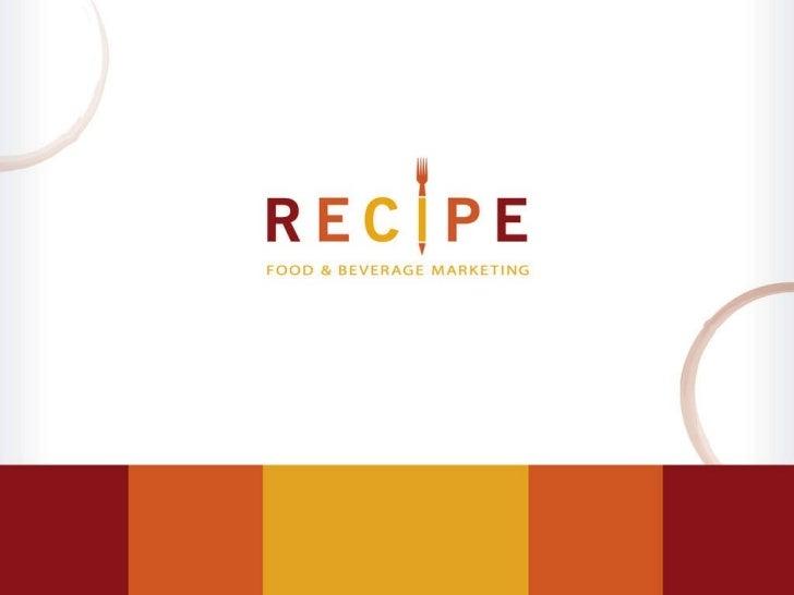 © 2011 Recipe Marketing