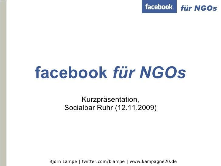 facebook  für NGOs Kurzpräsentation, Socialbar Ruhr (12.11.2009)