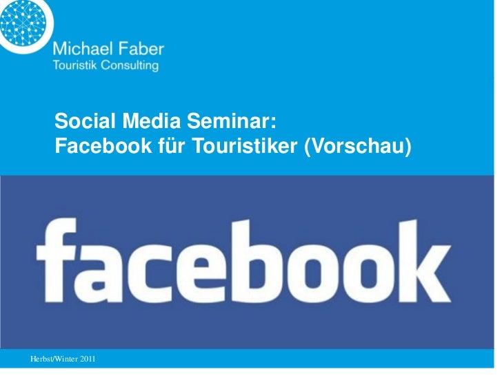 Social Media Seminar:      Facebook für Touristiker (Vorschau)Herbst/Winter 2011