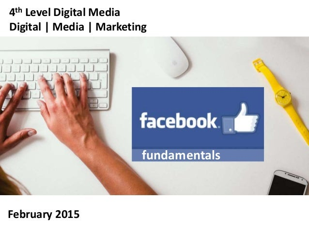 fundamentals 4th Level Digital Media Digital | Media | Marketing February 2015