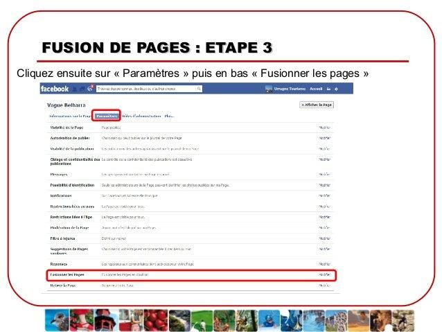 FUSION DE PAGES : ETAPE 3 Cliquez ensuite sur « Paramètres » puis en bas « Fusionner les pages »