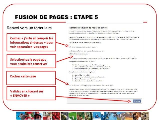 FUSION DE PAGES : ETAPE 5 Renvoi vers un formulaire Cochez « j'ai lu et compris les informations ci-dessus » pour voir app...
