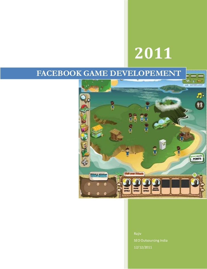 2011FACEBOOK GAME DEVELOPEMENT                 Rajiv                 SEO Outsourcing India                 12/12/2011