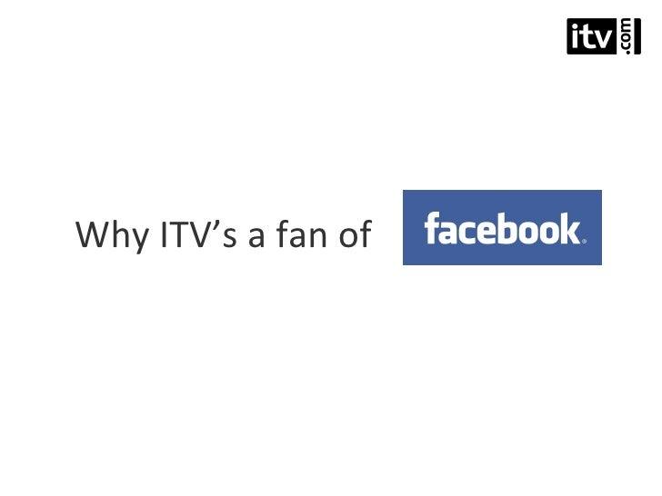 Why ITV's a fan of
