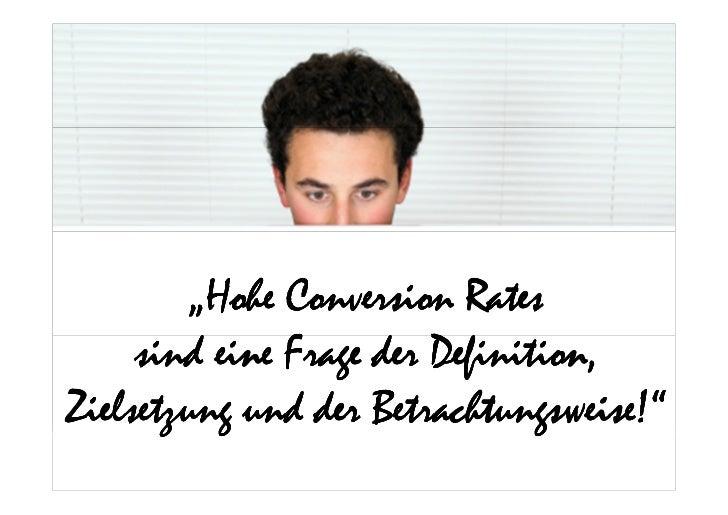 """""""Hohe Conversion Rates     sind eine Frage der Definition,Zielsetzung und der Betrachtungsweise!"""""""