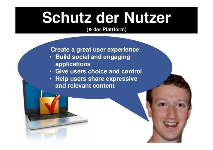 Schutz der Nutzer        (& der Plattform)      … es gibt noch    weitere Richtlinien    im Zusammenhang     mit der Platt...