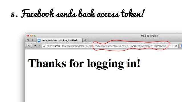 6. Save the access token! <h1>Thanks for logging in!</h1> <script> var match = location.hash.match(/access_token=([^&]+)/)...