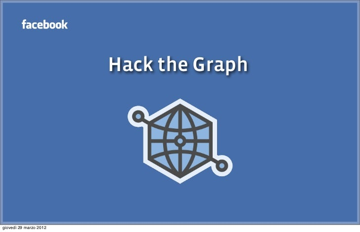 Hack the Graphgiovedì 29 marzo 2012