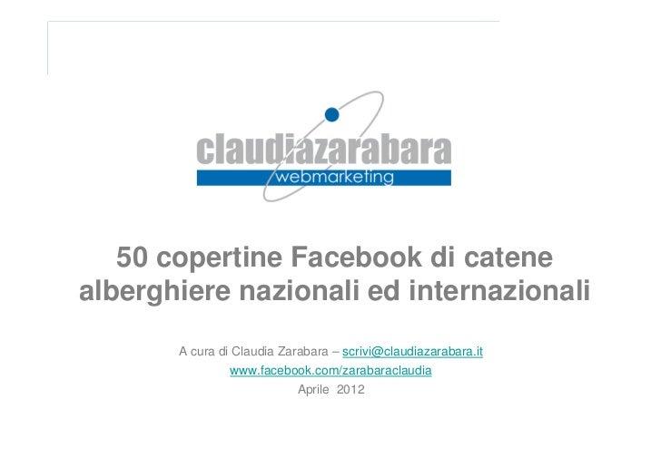 50 copertine Facebook di catenealberghiere nazionali ed internazionali       A cura di Claudia Zarabara – scrivi@claudiaza...
