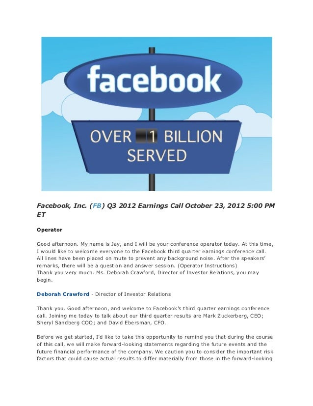 Facebook, Inc. (FB) Q3 2012 Earnings Call October 23, 2012 5:00 PMETOperatorGood afternoon. My name is Jay, and I will be ...