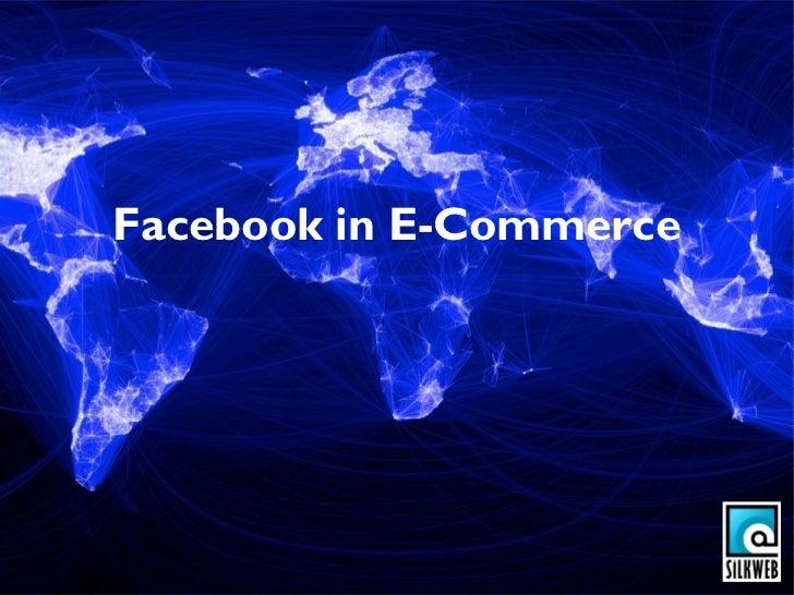 Facebook in E-commerceFacebook in E-Commerce