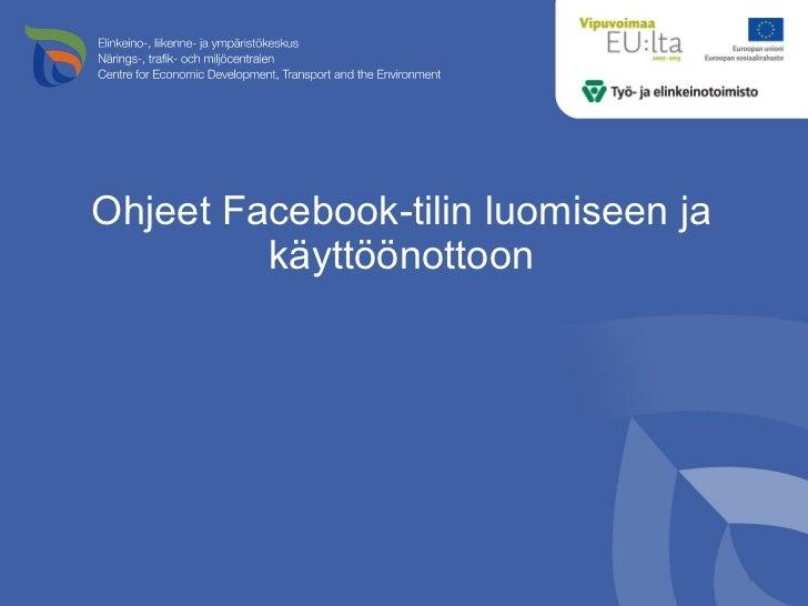 Ohjeet Facebook-tilin luomiseen ja käyttöönottoon
