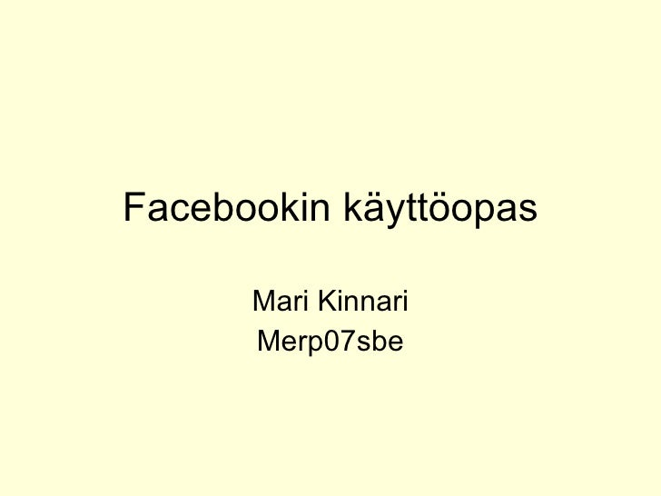 Facebookin käyttöopas Mari Kinnari Merp07sbe