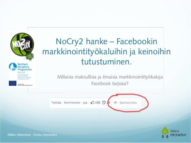 NoCry2 hanke – Facebookin                       markkinointityökaluihin ja keinoihin                                 tutus...