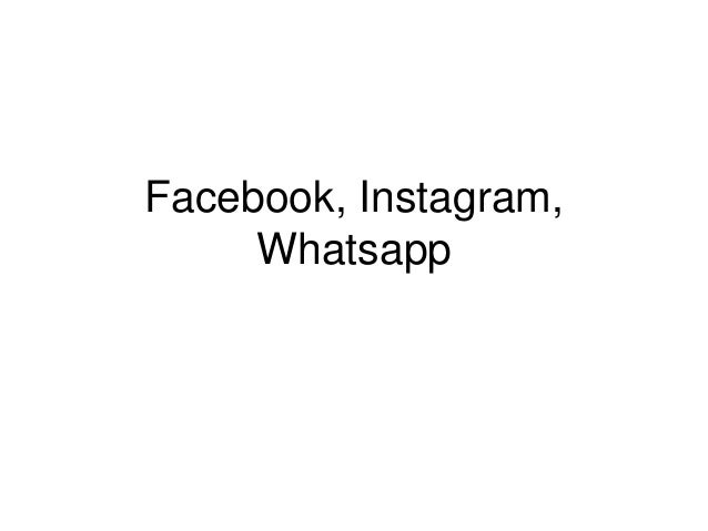 Facebook, Instagram,  Whatsapp
