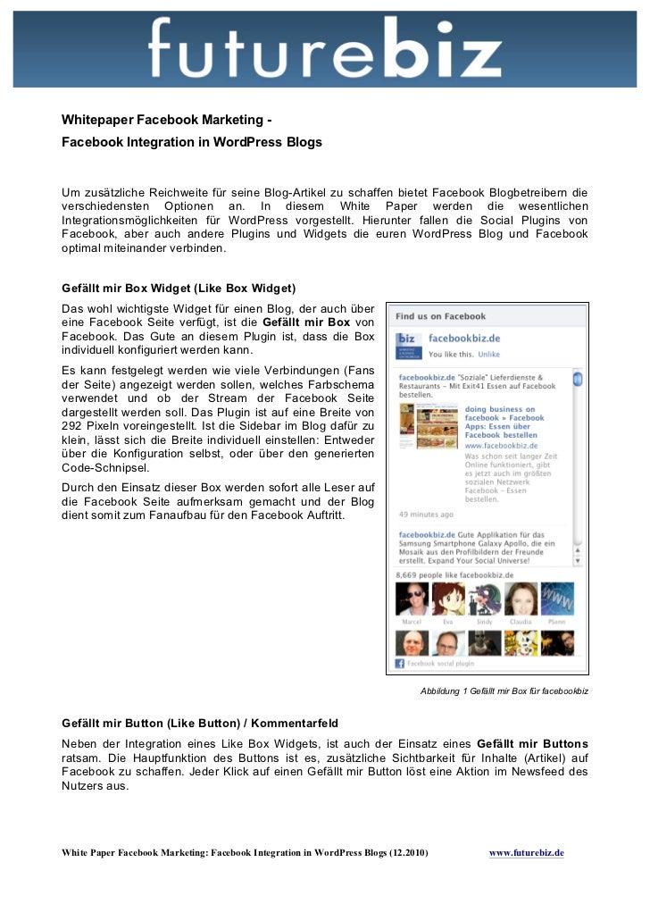 Whitepaper Facebook Marketing -Facebook Integration in WordPress BlogsUm zusätzliche Reichweite für seine Blog-Artikel zu ...