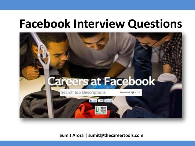 Facebook Interview Questions  Sumit Arora | sumit@thecareertools.com