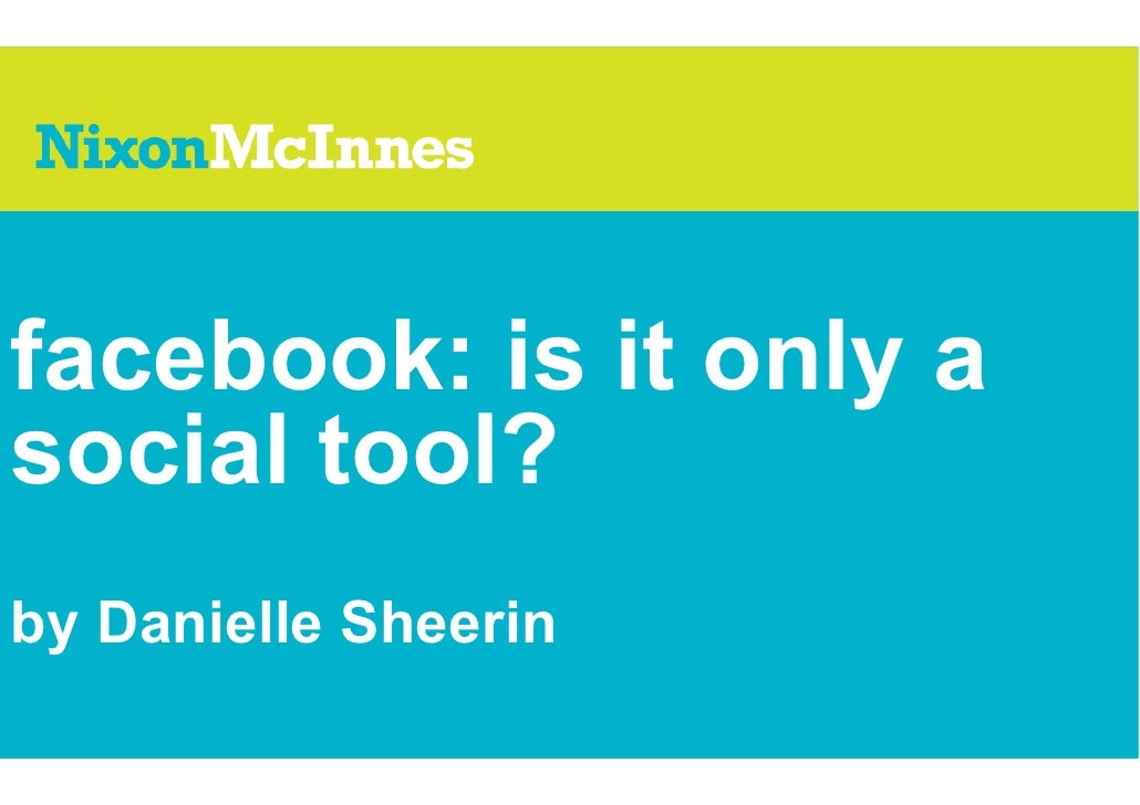 facebook: is it only a social tool? by Danielle Sheerin