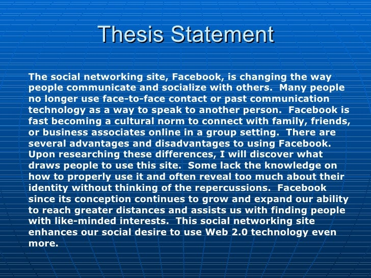 thesis statement about social networking sites Creatig a effective thesis statemet  the thesis statement establishes the specific idea  while social networking sites.