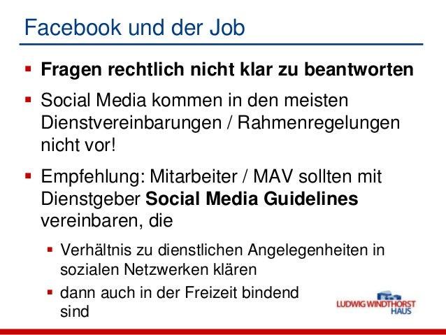 Facebook und der Job Basis für Social Media Guidelines z.B. Muster der DBK z.B. Entwurf der ev.Landeskirchen