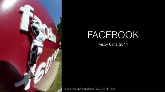 FACEBOOK Visby 8 maj 2014 Foto: Kristina Alexanderson (CC BY-NC-SA)
