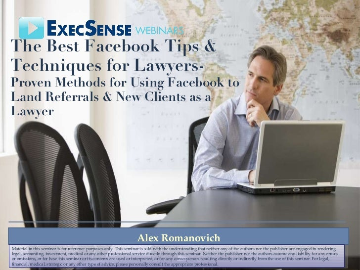The Best Facebook Tips & Techniques for Lawyers - Proven Methods for Using Facebook to Land Referrals & New Clients as a L...