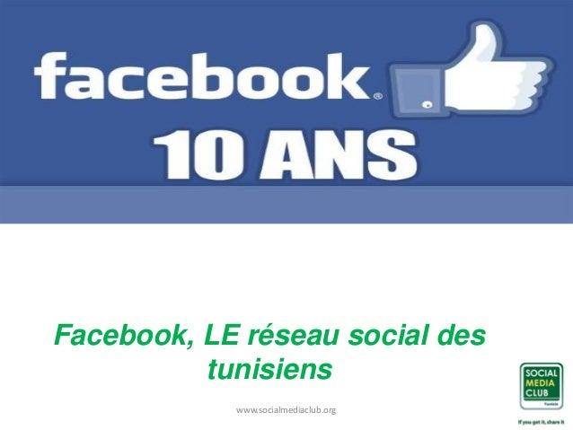 Facebook, LE réseau social des tunisiens www.socialmediaclub.org
