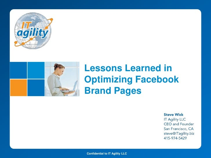 Lessons Learned inOptimizing FacebookBrand PagesConfidential to IT Agility LLC